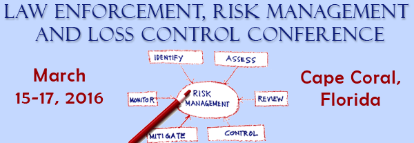Law Enforcement,Risk Management and Loss Control Conference 2016
