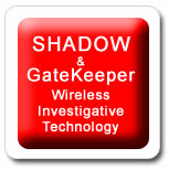 SRT Shadow and GateKeeper Wireless Investigative Technology